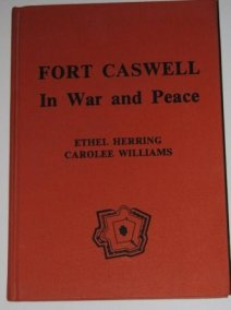 Fort Caswelll in War and Peace